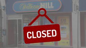 William Hill Closed